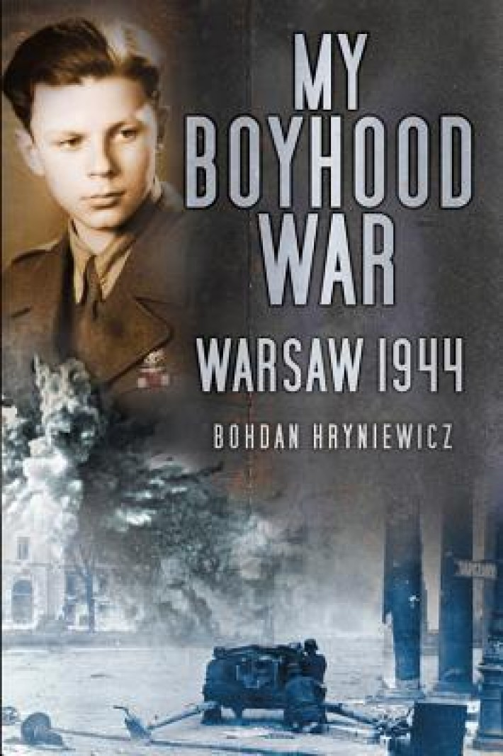 Survivor of the Warsaw Uprising: My Boyhood War