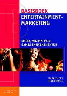 Basisboek entertainmentmarketing • Basisboek entertainmentmarketing