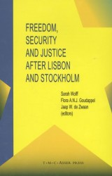 Freedom, security and justice after Lisbon and Stockholm
