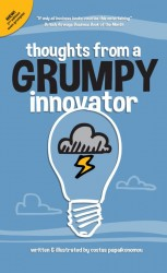 Thoughts from a grumpy innovator