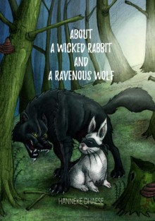 About a wicked rabbit and a ravenous wolf