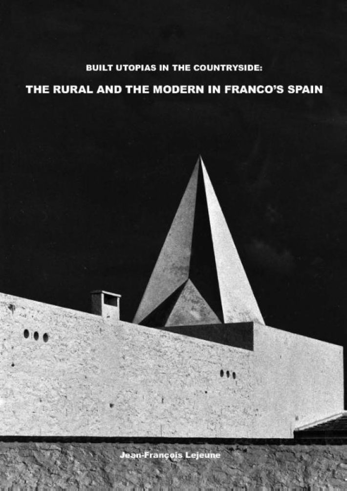 Built Utopias in the Countryside: The Rural and the Modern in Franco's Spain