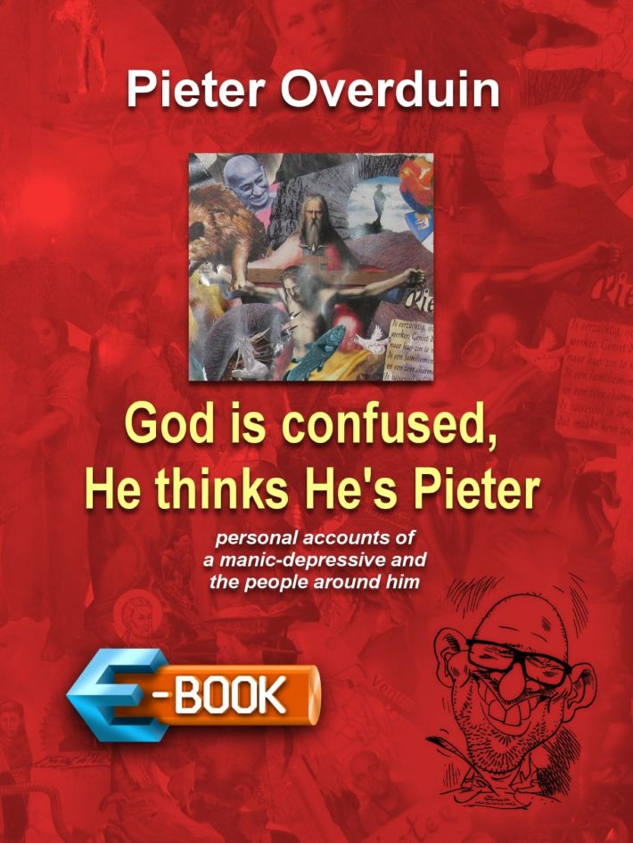 God is confused, He thinks He's Pieter